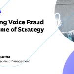 Lutter contre la fraude vocale est un jeu de stratégie