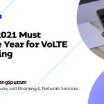 Pourquoi 2021 doit être l'année de l'itinérance VoLTE