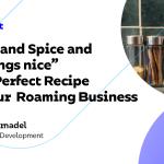 """""""Sucre et épices et tout ce qui est sympa"""" - la recette parfaite pour votre entreprise d'itinérance"""