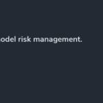 Ce que vous devez savoir sur la gestion des risques liés aux modèles